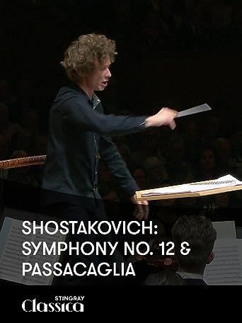 Schostakowitsch: 12. Sinfonie und Passacaglia