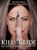 Kill the Bride - Bis das der Tod uns scheidet