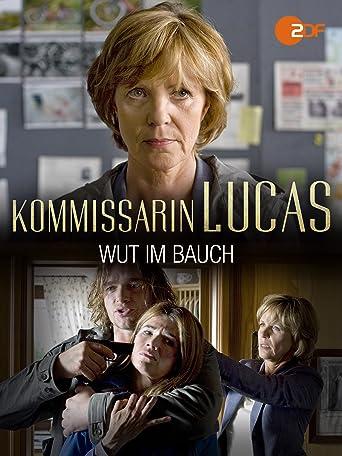 Kommissarin Lucas - Wut im Bauch