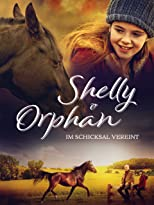 Shelly & Orphan: Im Schicksal vereint