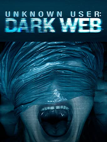 Unknown User: Dark Web