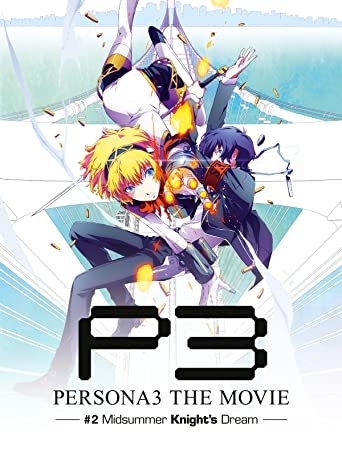 Persona 3 the Movie 2 Midsummer Knight's Dream
