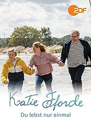 Katie Fforde - Du lebst nur einmal