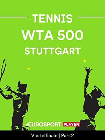 Tennis: Porsche Tennis Grand Prix in Stuttgart (GER)