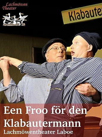 Een Froo för den Klabautermann Niederdeutsche Bühne Laboe