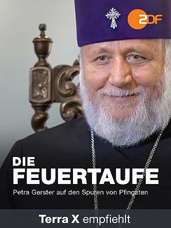 Die Feuertaufe - Petra Gerster auf den Spuren von Pfingsten