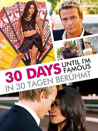30 Days until I'm famous - In 30 Tagen berühmt