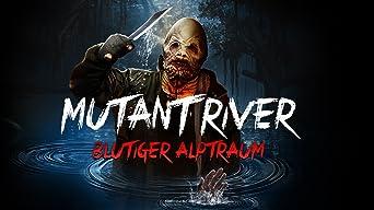 Mutant River - Blutiger Alptraum