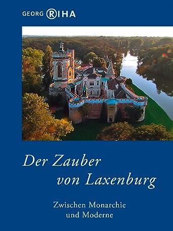 Der Zauber von Laxenburg - Zwischen Monarchie und Moderne