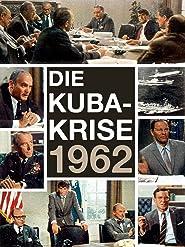 Die Kuba-Krise 1962