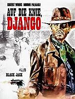 Auf die Knie Django
