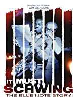 It Must Schwing - Die Blue Note Story