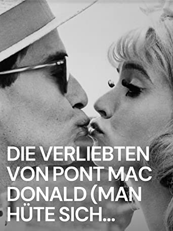 Die Verliebten von Pont Mac Donald (Man hüte sich vor schwarzen Brillen)