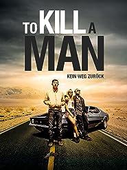To Kill A Man - Kein Weg zurück