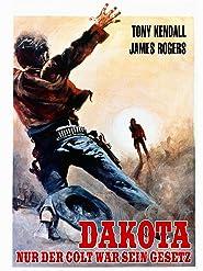 Dakota - Nur der Colt war sein Gesetz