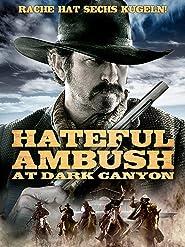 Hateful Ambush at Dark Canyon