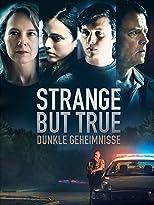 Strange But True: Dunkle Geheimnisse