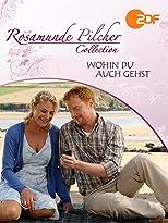 Rosamunde Pilcher: Wohin du auch gehst