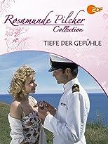 Rosamunde Pilcher: Tiefe der Gefühle