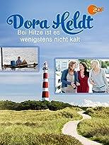 Dora Heldt: Bei Hitze ist es wenigstens nicht kalt