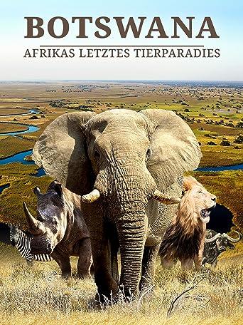 Botswana - Afrikas letztes Tierparadies