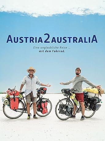 Austria 2 Australia - Eine unglaubliche Reise … mit dem Fahrrad.