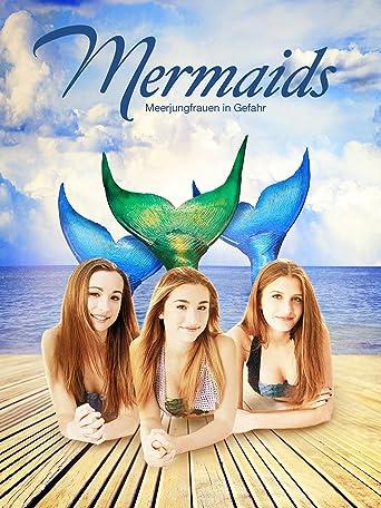 Mermaids - Meerjungfrauen in Gefahr