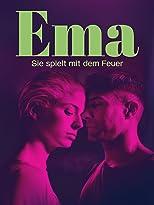 Ema - Sie spielt mit dem Feuer