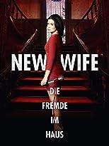 New Wife - Die Fremde im Haus