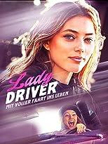 Lady Driver - Mit voller Fahrt ins Leben