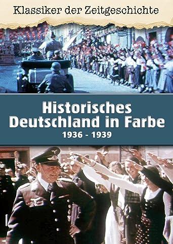 Historisches Deutschland in Farbe 1936 - 1939