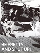 Be Pretty and Shut Up!