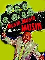 Musik, Musik und nur Musik