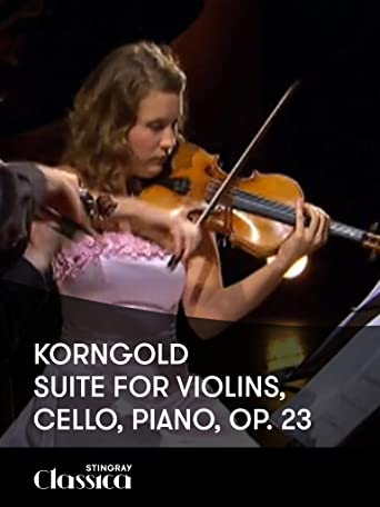 Korngold - Suite für Violine, Cello, Piano, Op. 23