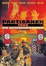 Partisanen 1944 - Die Abgeschriebenen