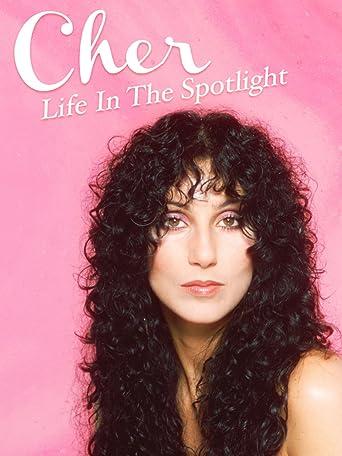 Cher: Life in the Spotlight