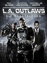 L.A. Outlaws: Die Gesetzlosen - Uncut
