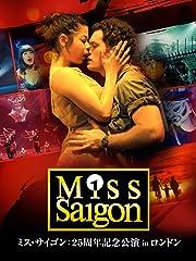 ミス・サイゴン:25周年記念公演 in ロンドン (字幕版)