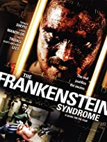 The Frankenstein Syndrome