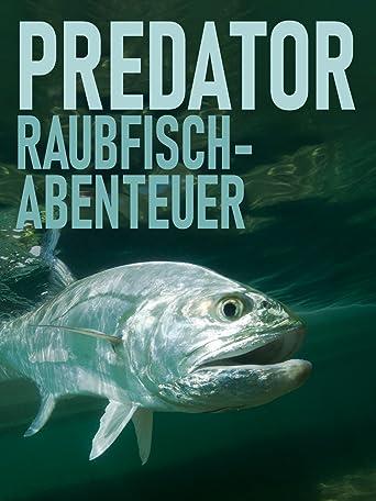 Predator - Raubfischabenteuer