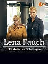 Lena Fauch - Gefährliches Schweigen