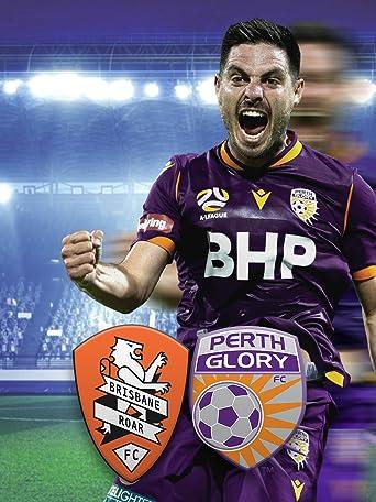 Brisbane Roar - Perth Glory