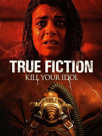 True Fiction: Kill Your Idol