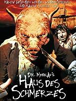 Dr. Moreaus Haus des Schmerzes