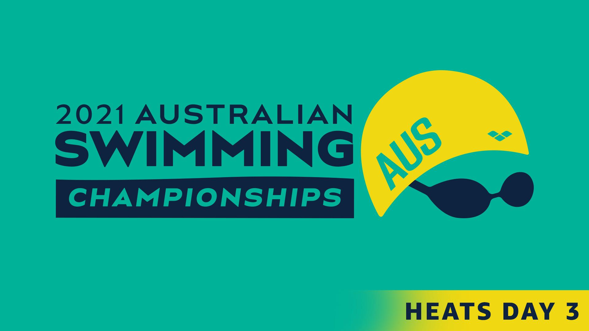 Australian Swimming Championships: Day 3 Heats