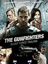 The Gunfighters: Blunt Force Trauma