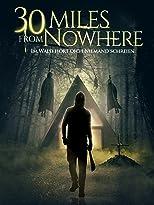 30 Miles from Nowhere - Im Wald hört dich niemand schreien