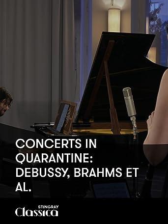 Konzerte in Quarantäne: Debussy, Brahms et al.