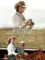 Miss Texas - Teil 2