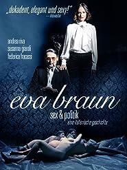 Eva Braun - Sex & Politik